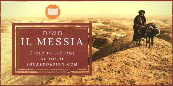 """Il Messia - Lezione 5: """"Il Messia che non fu"""""""